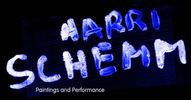 Harri Schemm - Paintings and performance